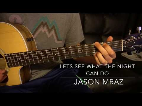 Lets See What the Night Can Do // Jason Mraz // Easy Guitar Lesson (W/Tabs!)