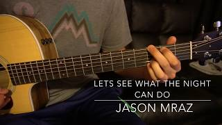 Lets See What The Night Can Do  Jason Mraz  Easy Guitar Lesson (WTabs!)