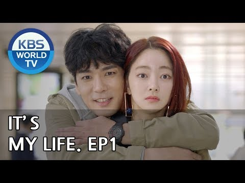 It's My Life   비켜라 운명아 - Ep.1 [SUB : ENG,CHN,IND / 2018.11.12]
