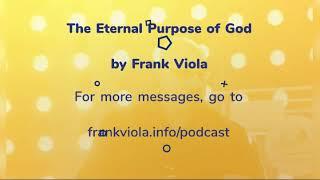 The Eternal Purpose of God - Frank Viola