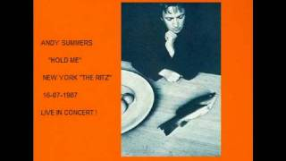 "ANDY SUMMERS - Hold Me (New York ""the ritz"" 16-07-1987)"