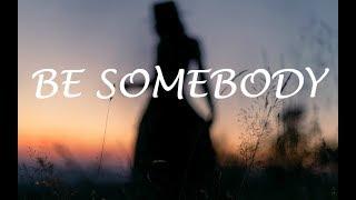 Medii   Be Somebody Ft. Heather Sommer
