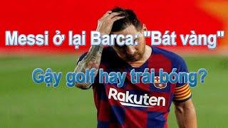 Messi ở lại Barca: