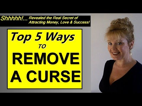 HOW TO REMOVE A CURSE AND Banish Bad Luck Forever