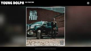 Young Dolph - So Fuk em (Audio)