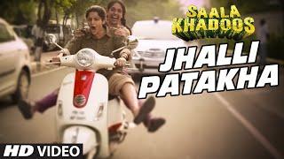 Jhalli Patakha - Song Video - Saala Khadoos