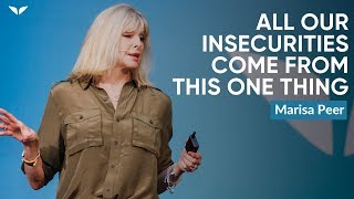 Why All Our Insecurities Come From This One Thing   Marisa Peer