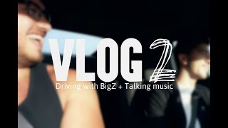 Austin Giorgio Vlog2: Driving with BigZ + Talking music