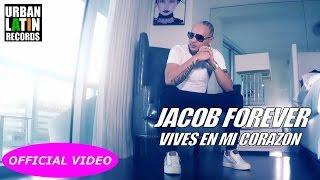Video Vives En Mi Corazón de Jacob Forever feat. El Dany y Nando Pro
