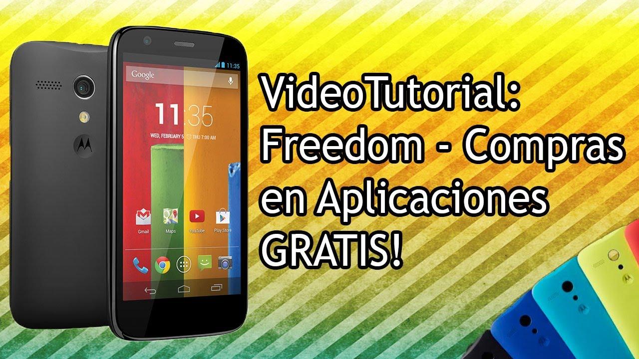 Descargar VideoTutorial | Freedom: Compras En Apps Gratis Moto G / Android 2014 HD para Celular  #Android