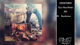 EXHUMED Enucleation
