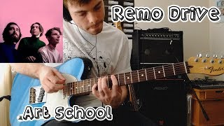 Remo Drive - Art School - Guitar Cover (with tab)