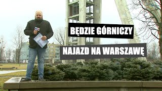 Będzie górniczy najazd na Warszawę!