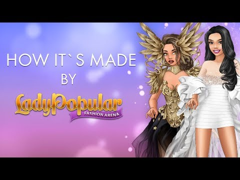 Lady Popular Fashion Arena - How it's made?