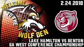 6A West Conference Championship | Lake Hamilton Vs. Benton | 2.24.2018