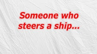 Someone Who Steers A Ship (CodyCross Crossword Answer)