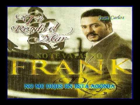 No Te Vayas - Frank Reyes (Video)