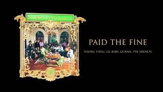 Young Stoner Life, Young Thug & Gunna - Paid the Fine (feat. Lil Baby & YTB Trench) [Official Audio]