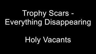 Trophy Scars - Everything Disappearing (on-screen lyrics)