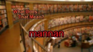 What does mannan mean?