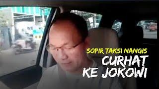 Masih Tetap Ditagih Cicilan, Sopir Taksi Online Nangis Curhat ke Jokowi