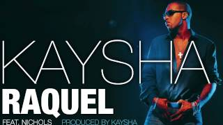 Kaysha Feat. Nichols   Raquel (Official Audio)