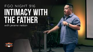 INTIMACY WITH THE FATHER - Jerame Nelson | Night 916