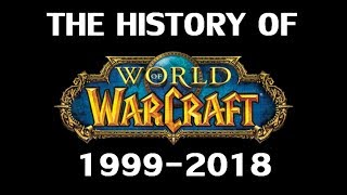 The History of World of Warcraft 1999-2018