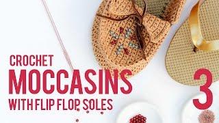 Crochet Shoes With Flip Flop Soles   Moccasins  Part 3