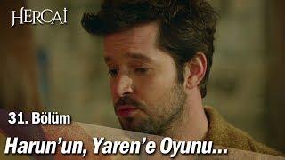 Harun'un Yaren'e oyunu... - Hercai 31.Bölüm