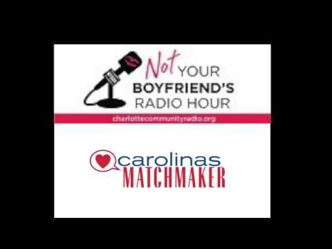 Not Your Boyfriend's Radio Hour | Carolinas Matchmaker