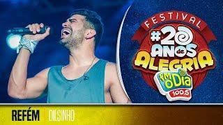 Dilsinho   Refém (Festival Da Alegria 2017)