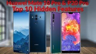 Huawei Mate 10 Pro & P20 Pro Top 10 Hidden Features - YouTube Tech Guy