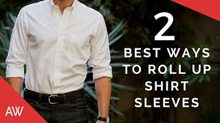 How To Roll Up Shirt Sleeves - 2 Best Ways To Fold Mens Dress Shirt Sleeve - Mens Style Quick Tips