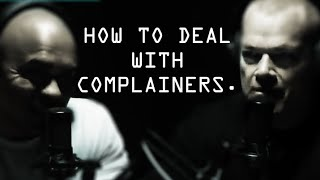 How To Deal With A Negative Complainer - Jocko Willink
