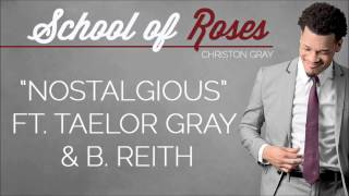 "✪ Christon Gray | ""Nostalgious"" [School of Roses] @christongray ✪"