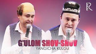 G'ulom SHOV-SHUV - Yangicha kulgu nomli konsert dasturi 2017