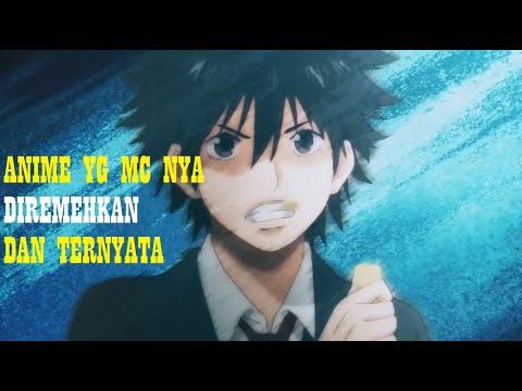 Inilah Anime yg MC nya Diremehkan,Ternyata Kemampuannya di Luar Dugaan