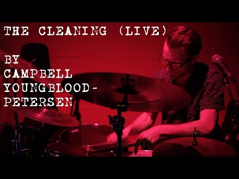 Campbell Youngblood-Petersen - The Cleaning