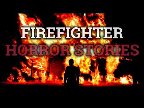5 Scary & Strange Firefighter Stories