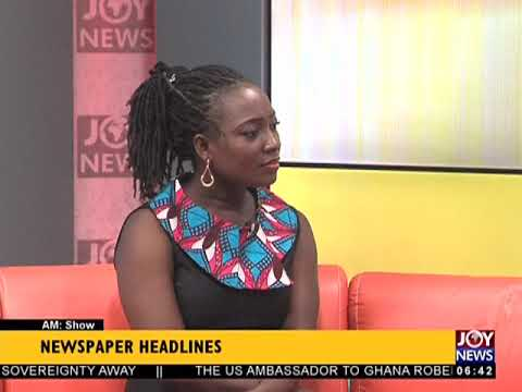 AM Show Newspaper Headlines on JoyNews (29-3-18)