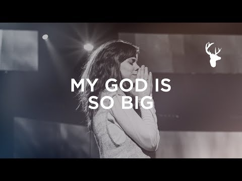 My God Is So Big - Steffany Gretzinger | Bethel Music Worship
