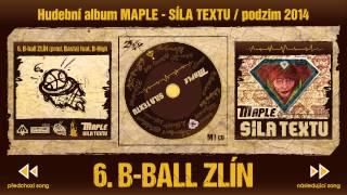 6. Maple - B-ball ZLÍN (prod. Basta) feat. B-High