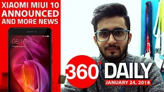 Xiaomi MIUI 10 Announced, Tinder App Users' Privacy at Risk, and More (Jan 24, 2018)