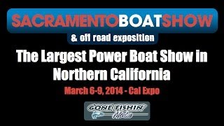 Gone Fishin' Marine Sacramento Boat Show 2014 Cal Expo