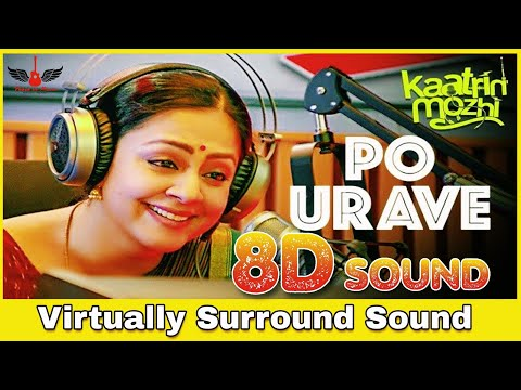 Po Urave | 8D Audio Song | Kaatrin Mozhi | Tamil 8D Songs