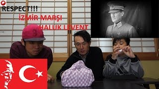 JAPAN REACTION HALUK LEVENT-İZMİR MARŞI / / TURKISH MARCH REACTION/ /