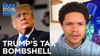 Trump's Tax Avoidance and Massive Debt Revealed | The Daily Social Distancing Show
