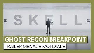 Ghost Recon Breakpoint - Trailer Menace mondiale [OFFICIEL] VOSTFR