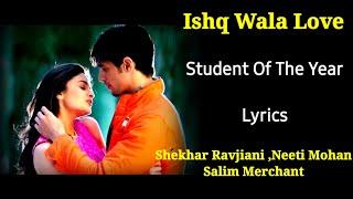 Ishq Wala Love Full Song (LYRICS) - SOTY   - YouTube